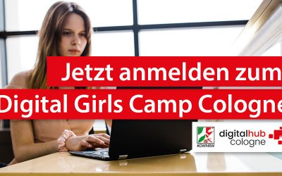 Digital Hub Cologne unterstützt Digital Girls Camp